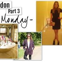 Jet's London Diary part 3: Monday