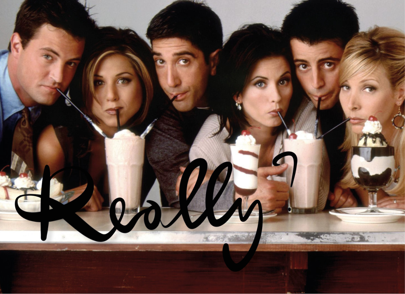 De cast van friends drinken milkshakes met de tekst really?
