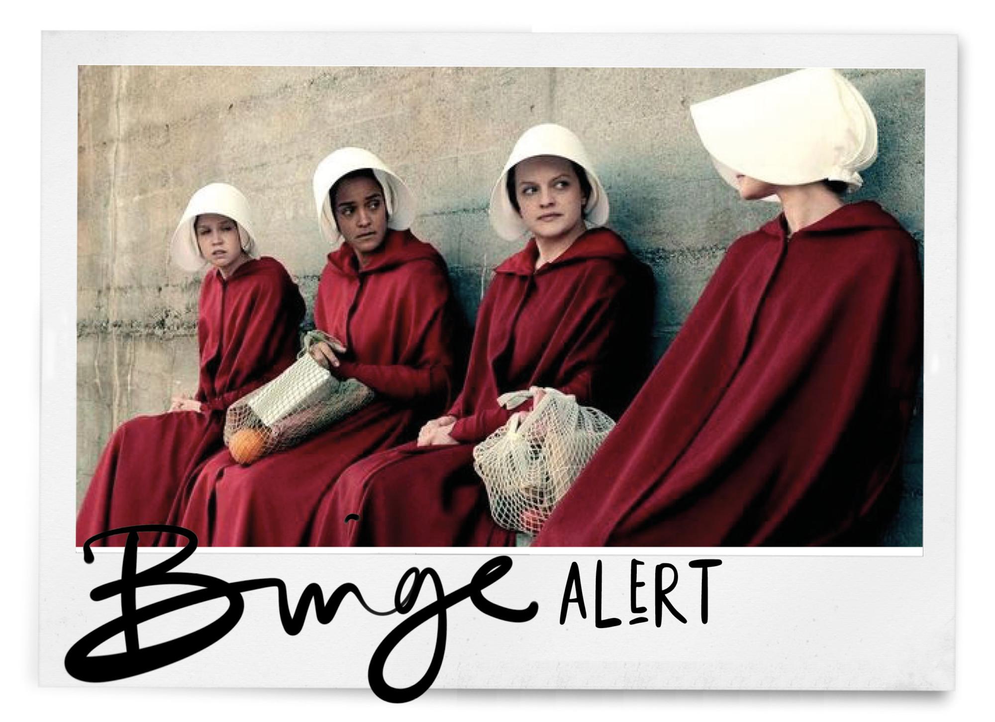 beeld uit de netflixserie the handmaidstale, de acteurs dragen rode jurken en witte kappen en de tekst: binge alert