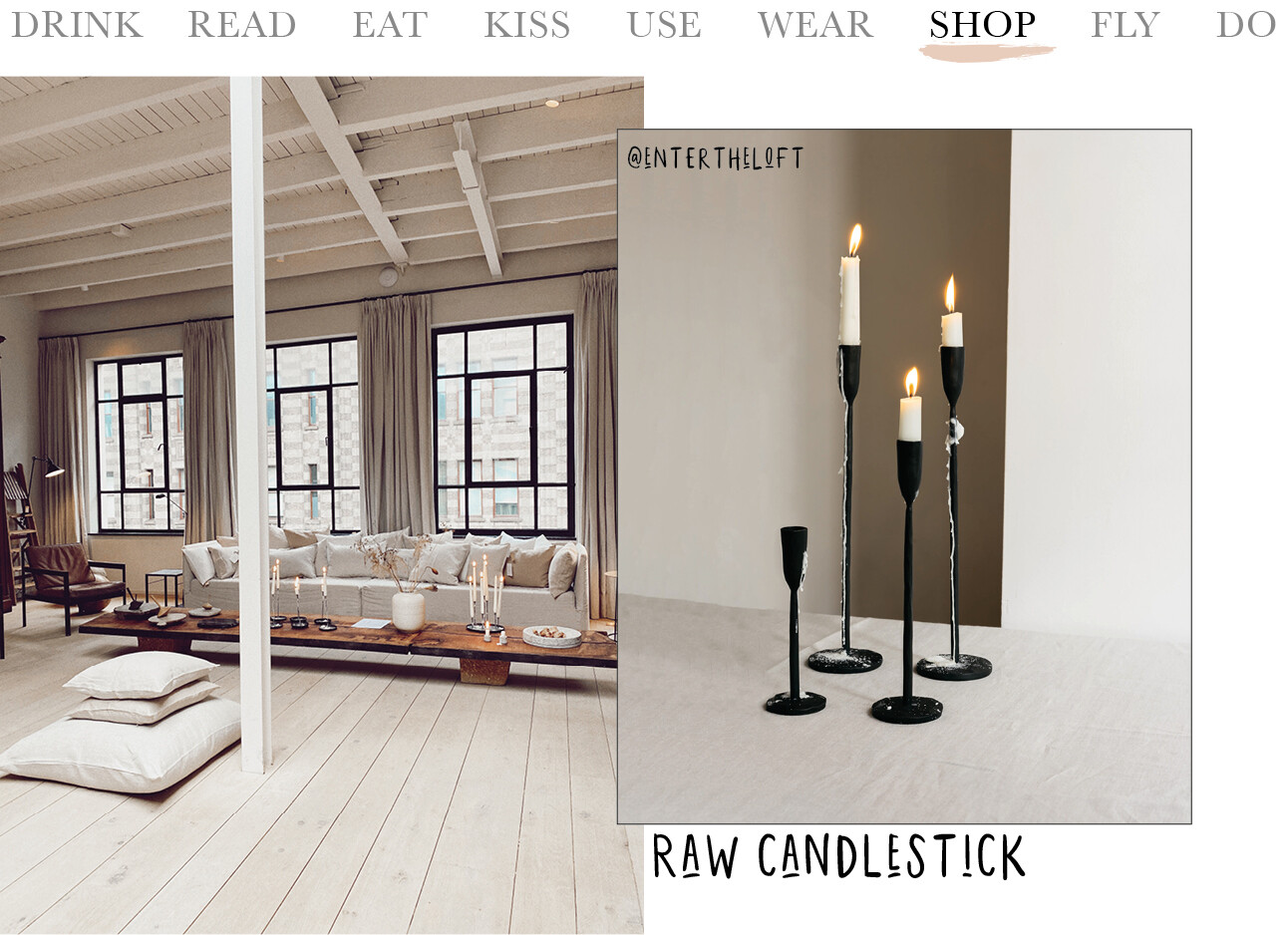 Raw Candlesticks enter the loft