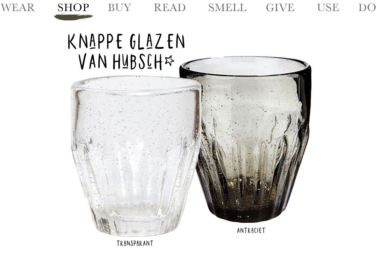 Today we buy knappe glazen van Hübsch