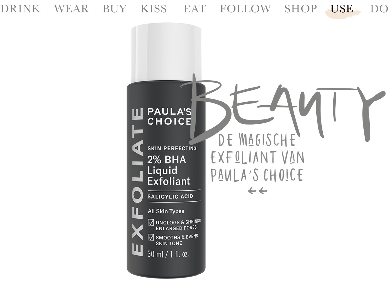 Today we use de magische exfoliant van Paula's Choice